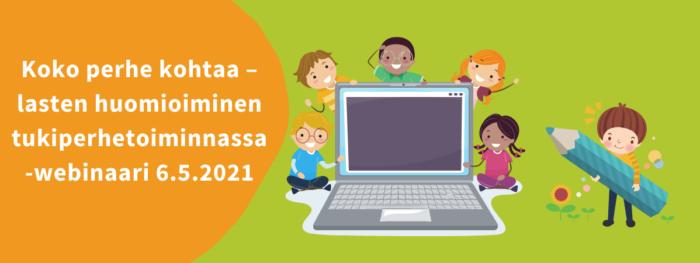 Piirroskuva, jossa on lapsia kannettavan tietokoneen ympärillä. Tekstissä tiedot 6.5.2021 järjestettävästä webinaarista.